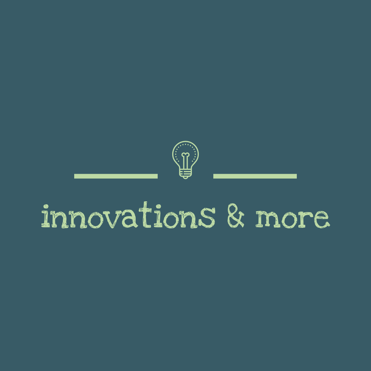 INNOVATIONS AND MORE